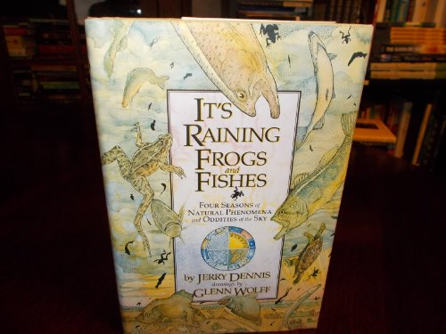 9780060163754: It's Raining Frogs and Fishes: Four Seasons of Natural Phenomena and Oddities of the Sky