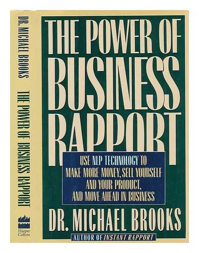 9780060163839: The Power of Business Rapport: Use Nlp Technology to Make More Money, Sell Yourself and Your Product, and Move Ahead in Business