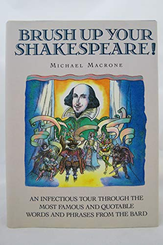 9780060163938: Brush up Your Shakespeare!: An Infectious Tour through the Most Famous and Quotable Words and Phrases from the Bard