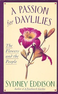 9780060164034: A Passion for Daylilies: The Flowers and the People