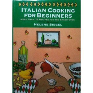 9780060164294: Italian Cooking for Beginners : More Than 75 Recipes for the Eager Cook: Ethnic Kitchen