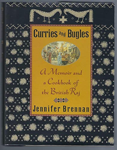 9780060164348: Curries and Bugles: A Memoir and a Cookbook of the British Raj