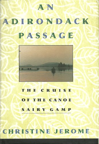 9780060164355: An Adirondack Passage: The Cruise of the Canoe Sairy Gamp