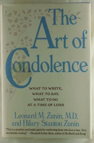 9780060164379: The Art of Condolence: What to Write, What to Say, What to Do at a Time of Loss