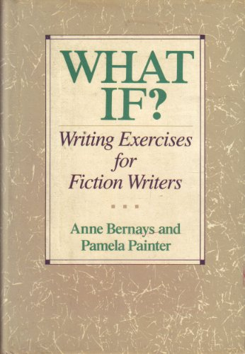 9780060164430: What If?: Writing Exercises for Fiction Writers