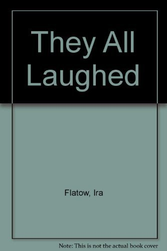 9780060164454: They All Laughed...: From the Light Bulbs to Lasers : The Fascinating Stories Behind the Great Inventions That Have Changed Our Lives