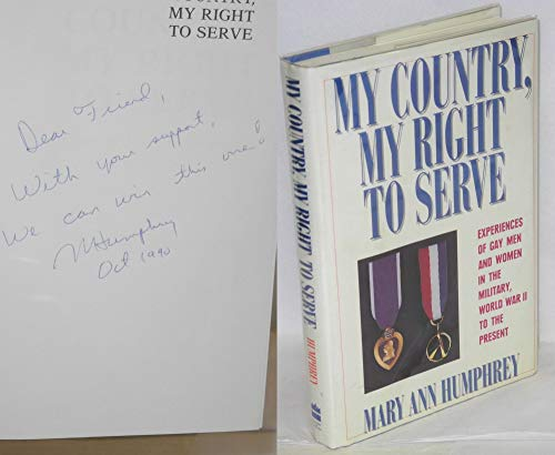 9780060164461: My country, my right to serve: Experiences of gay men and women in the military, World War II to the present