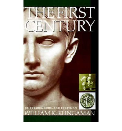 9780060164478: The first century: Emperors, gods, and everyman