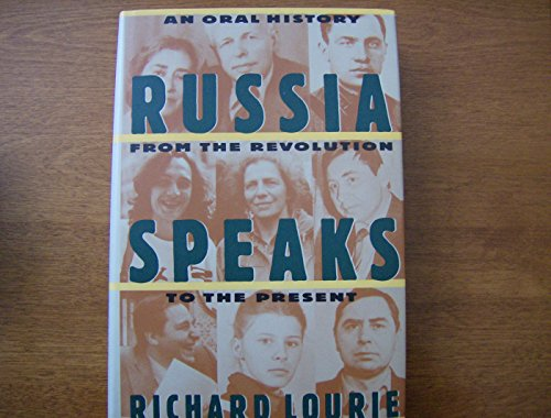 Russia Speaks: An Oral History from the: LOURIE, Richard