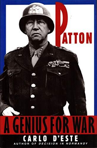 A Genius for War : The Life of General George S. Patton, Jr.: D'Este, Carlo