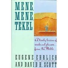 9780060164560: Mene- Mene- Tekel: A Lively Lexicon of of Words and Phrases from the Bible