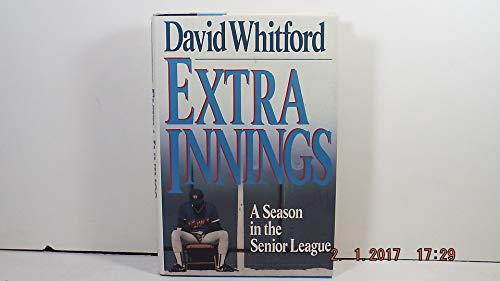 9780060164591: Extra Innings: A Season in the Senior League