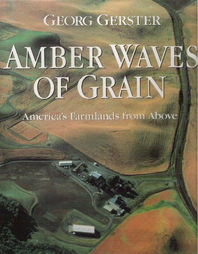 9780060164638: Amber Waves of Grain: America's Farmland from Above