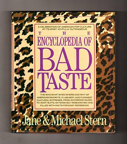 9780060164706: The Encyclopedia of Bad Taste