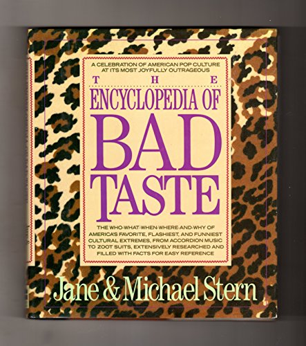 9780060164706: The Encyclopedia of Bad Taste