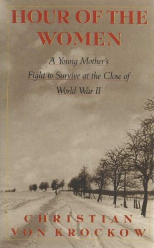 9780060164720: Hour of the Women: A Young Mother's Survive at the Close of World War 2