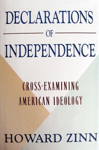 Declarations of Independence: Cross-Examining American Ideology (INSCRIBED): Zinn, Howard
