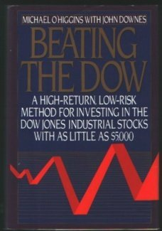 9780060164799: Beating the Dow: A High-Return, Low-Risk Method for Investing in the Dow-Jones Industrial Stocks With As Little As $5,000