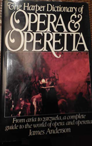 9780060164881: The Harper Dictionary of Opera and Operetta
