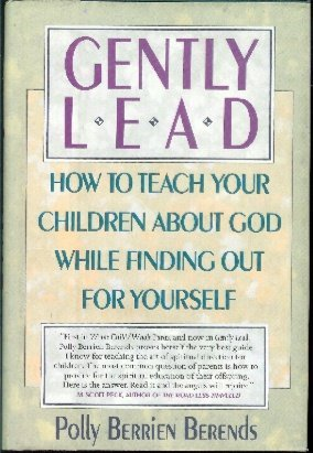 9780060164898: Gently Lead: Or How to Teach Your Children About God While Finding Out for Yourself