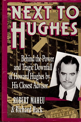 9780060165055: Next to Hughes: Behind the Power and Tragic Downfall of Howard Hughes by His Closest Advisor