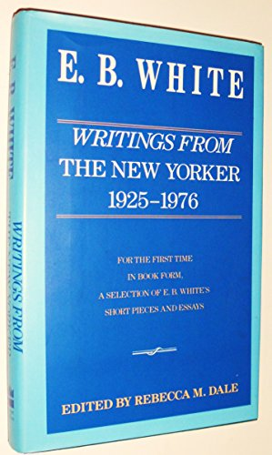 Writings from the New Yorker: 1925-1976 (0060165170) by E. B White