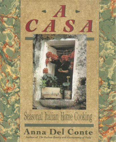 A Casa: Seasonal Italian Home Cooking (0060165243) by Anna Del Conte