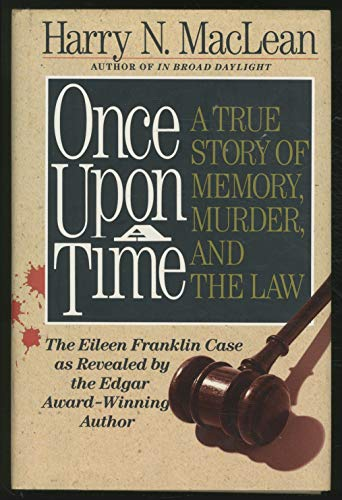 9780060165437: Once Upon a Time: A True Tale of Memory, Murder and the Law