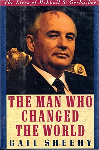 9780060165475: The Man Who Changed the World: The Lives of Mikhail S. Gorbachev