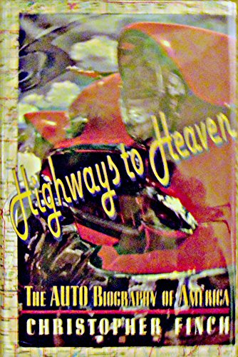 9780060165512: Highways to Heaven: The Auto Biography of America