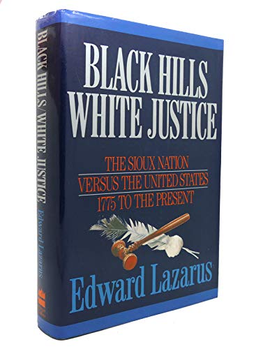 9780060165574: Black Hills/White Justice: The Sioux Nation Versus the United States : 1775 to the Present