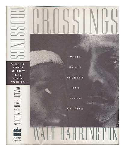 9780060165581: Crossings: A White Man's Journey into Black America