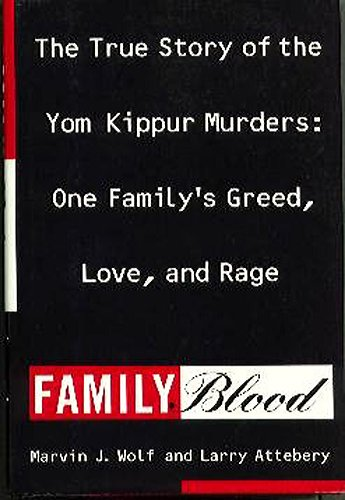 9780060165697: Family Blood: The True Story of Yom Kippur Murders : One Family's Greed, Love, and Rage