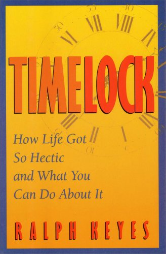 9780060165765: Timelock: How Life Got So Hectic and What You Can Do About It