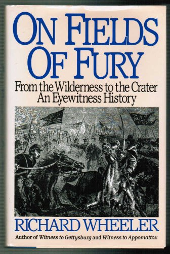 9780060165826: On Fields of Fury: From the Wilderness to the Crater : An Eyewitness History