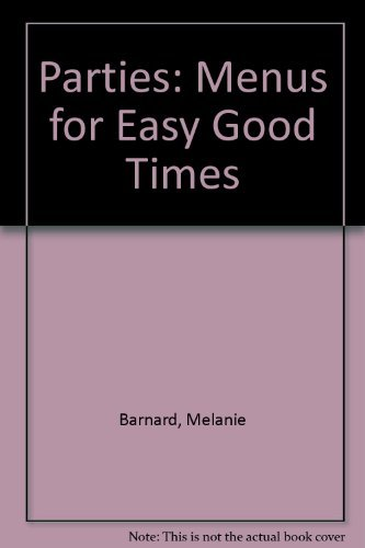 9780060165963: Parties!: Menus for Easy Good Times