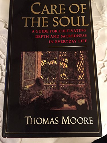 9780060165970: Care of the Soul: A Guide for Cultivating Depth and Sacredness in Everyday Life