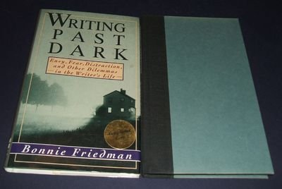 9780060166076: Writing Past Dark: Envy, Fear, Distractions and other Dilemmas in the Writer's Life