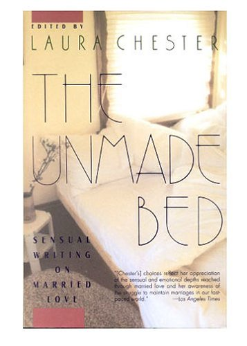 9780060166090: The Unmade Bed: Sensual Writing on Married Love