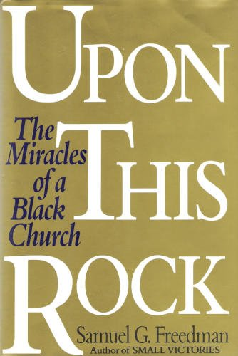 9780060166106: Upon This Rock: The Miracles of a Black Church
