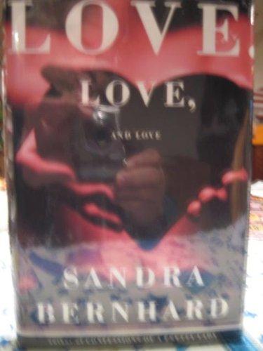 Love, Love, and Love: Bernhard, Sandra