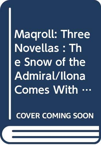 9780060166236: Maqroll: Three Novellas : The Snow of the Admiral/Ilona Comes With the Rain/UN Bel Morir