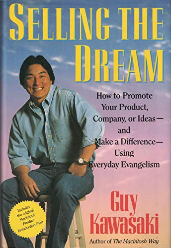 9780060166328: Selling the Dream: How to Promote Your Product, Company or Ideas and Make a Difference Using Everyday Evangelism