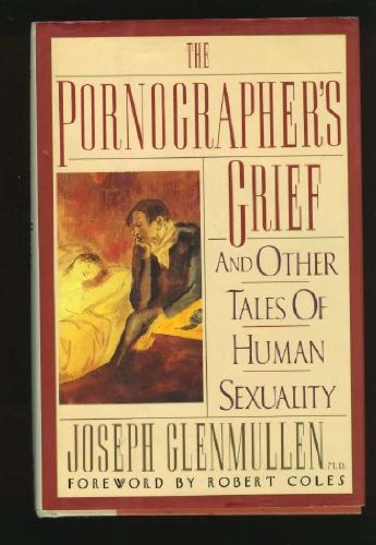 9780060166373: The Pornographer's Grief: And Other Tales of Human Sexuality