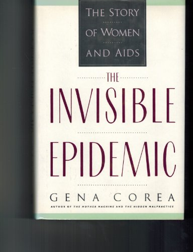 9780060166489: The Invisible Epidemic: The Story of Women And AIDS