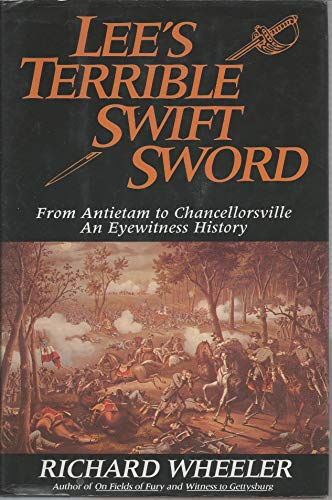 Lee's Terrible Swift Sword: From Antietam to Chancellorsville- An Eyewitness History