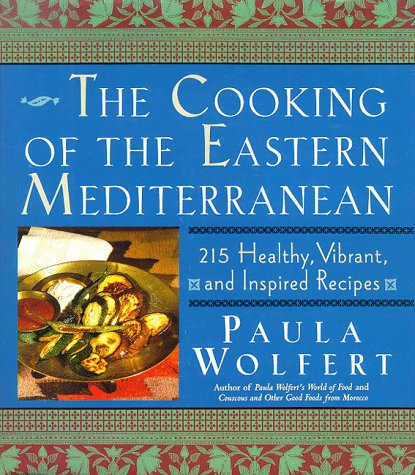 The Cooking of the Eastern Mediterranean: 215 Healthy, Vibrant, and Inspired Recipes.
