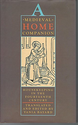 9780060166540: A Medieval Home Companion: Housekeeping in the Fourteenth Century
