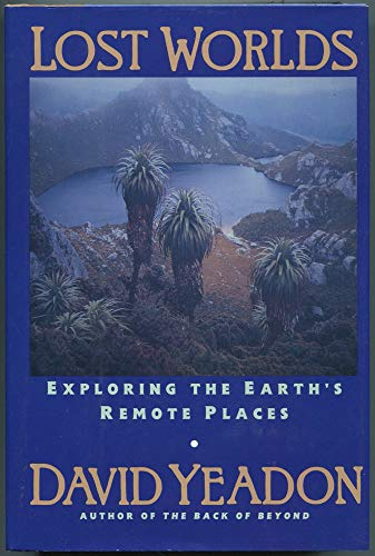 9780060166564: Lost Worlds: Exploring the Earth's Remote Places
