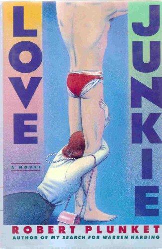 Love Junkie, A Novel: Plunket, Robert